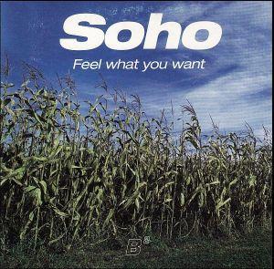 Soho - Feel What You Want